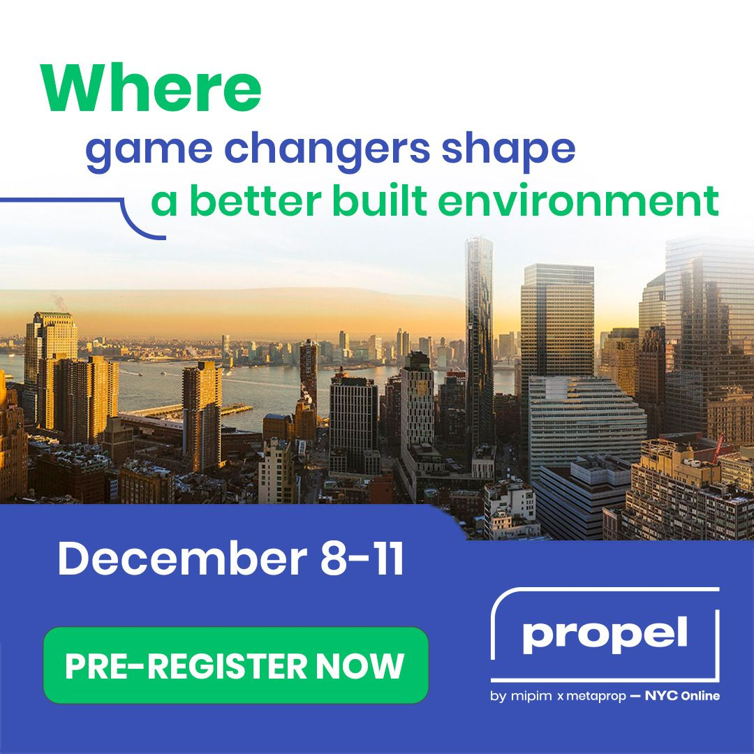 PROPEL BY MIPIM - NYC ONLINE 8-11/12/2020